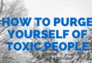 6 TYPES OF TOXIC PEOPLE YOU SHOULD KEEP OUT OF YOUR LIFE