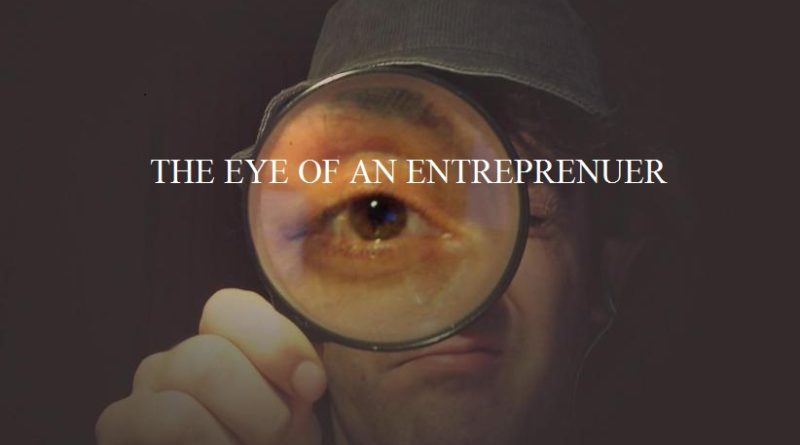 Do You Have The Eye Of An Entrepreneur