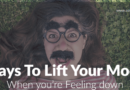 6 Ways to Lift Your Mood when You're Feeling down