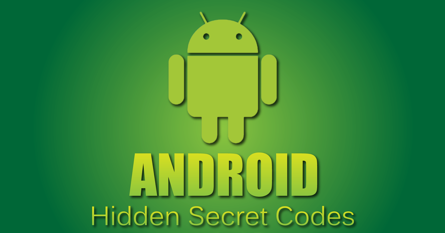 List Of Android Hidden Codes