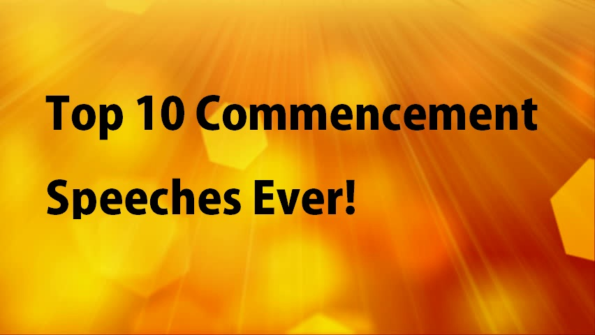 Top 10 Commencement Speeches Ever!