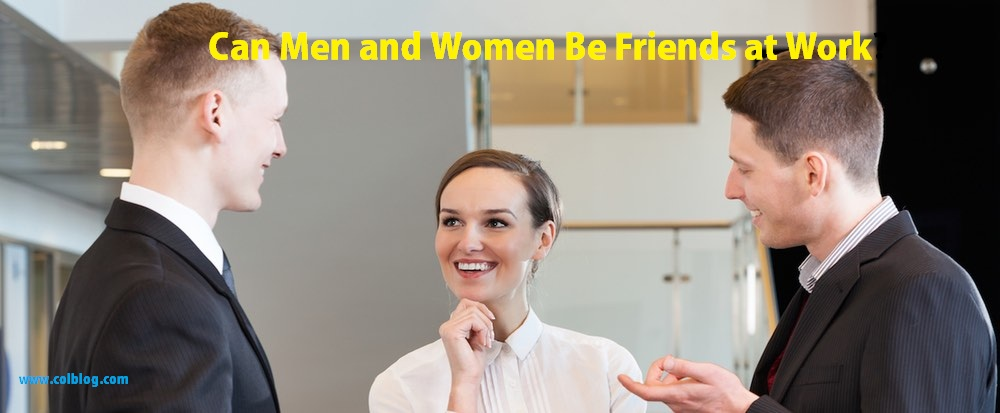 Can Men and Women Be Friends at Work?