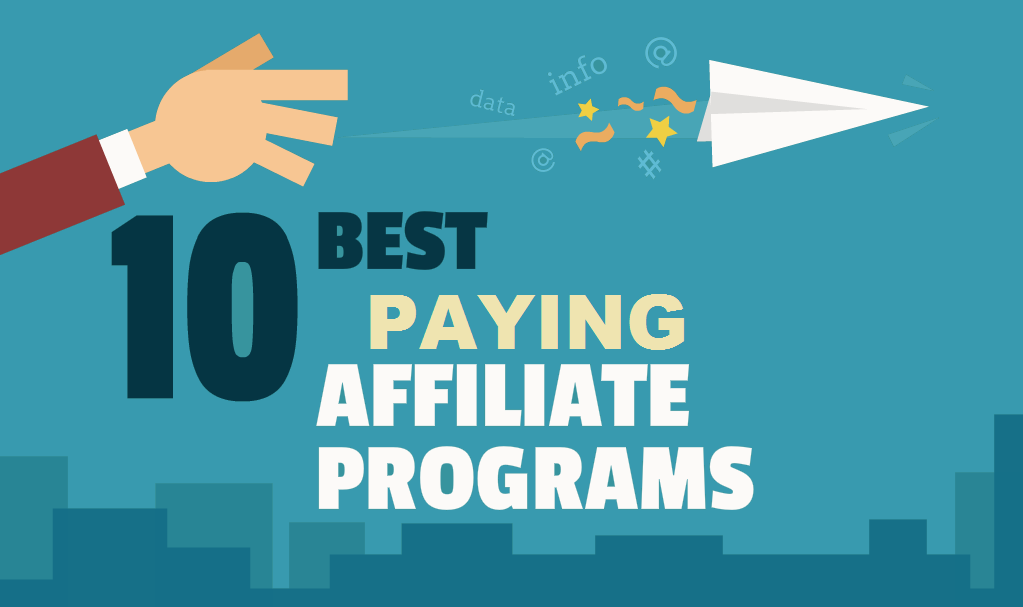 Top 10 Highest Paying Affiliate Programs For Bloggers