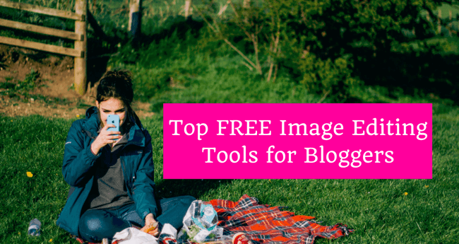 Top 15 Image Editing Tools for Bloggers That Are Mostly FREE