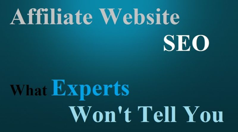 Affiliate Website SEO What Experts Won't Tell You
