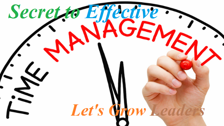 The Secret to Effective Time Management - Let's Grow Leaders