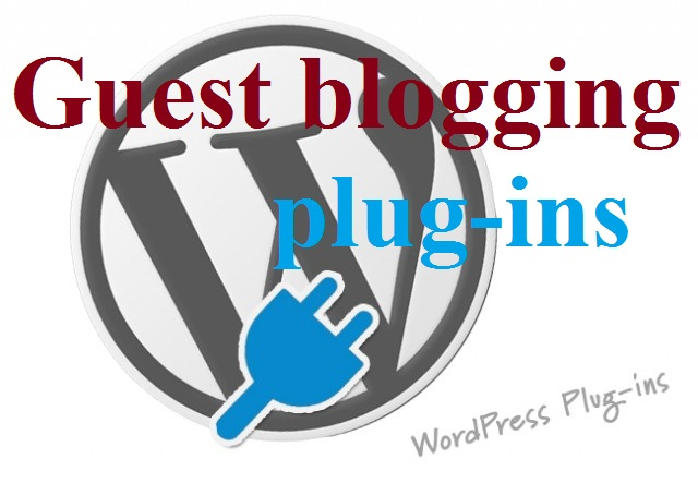 Guest blogging plug-ins for word press blogs