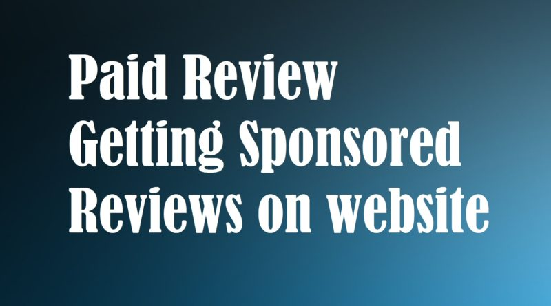 Paid Review Request: Getting Sponsored Reviews on Blogger website: