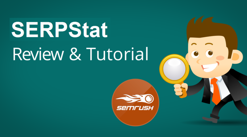 Serpstat Review: Is it Really Better Than SEMrush?