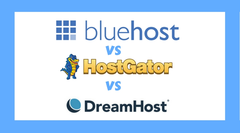 Bluehost Vs HostGator Vs DreamHost Web Hosting