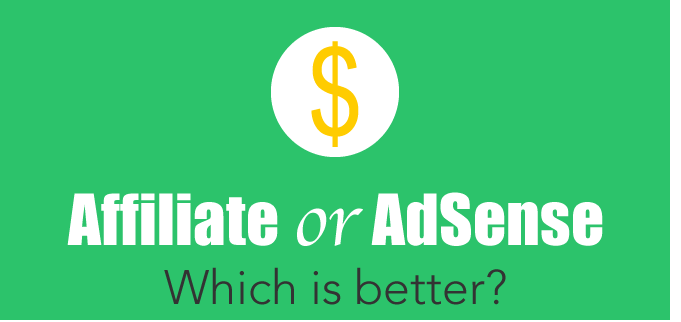 Google AdSense vs. Affiliate Marketing: Which one is better for you?