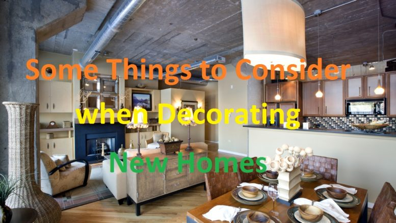 Some Things to Consider when Decorating New Homes - Colblog