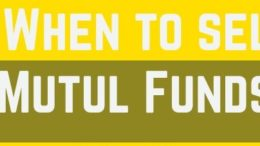 When to sell mutual funds 260x146 - If or When to Sell Your Mutual Funds Scheme?