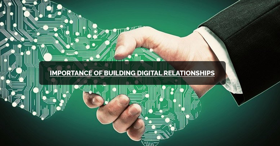 Importance of Building Digital Relationships